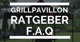 Grillpavillon Ratgeber FAQ Fragen